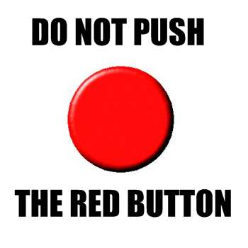 Do Not Push The Red Button