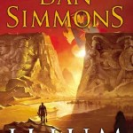 Illium and Olympos by Dan Simmons