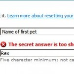 The name of your first pet is to short!