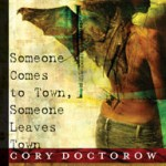 Someone Comes to Town by Cory Doctorow
