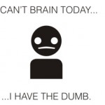 I can't brain today…